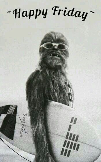 Buenosdias Goodmorning And Happyfriday Es Viernes Chewbacca Star Wars Star Wars Art