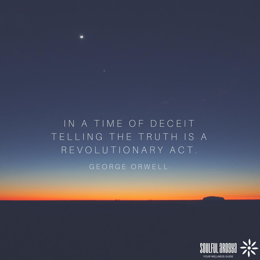 """""""In a time of deceit telling the truth is a revolutionary ..."""