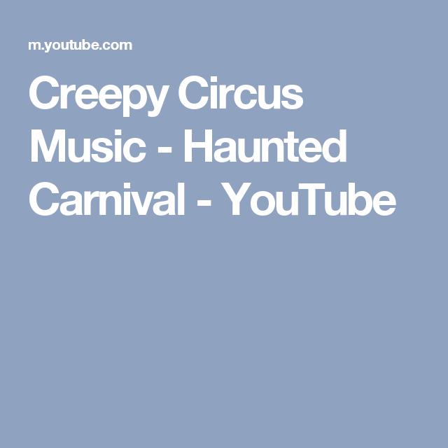 spooky halloween creepy circus music haunted carnival youtube - Spooky Halloween Music Youtube