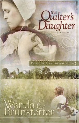 The Quilter S Daughter Daughters Of Lancaster County 2 Amish Books Wanda Brunstetter Books Christian Fiction Books