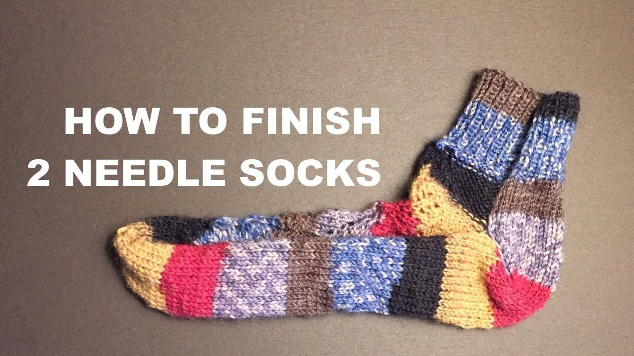 Finishing Socks Knitted On 2 Needles - For Advanced ...