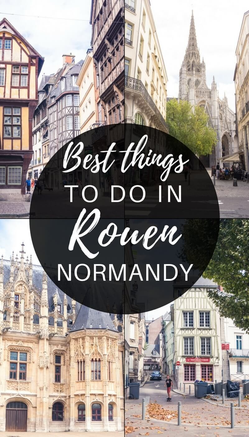 A Guide To The Best Things To Do In Rouen Normandy Solosophie Europe Travel European Travel France Travel