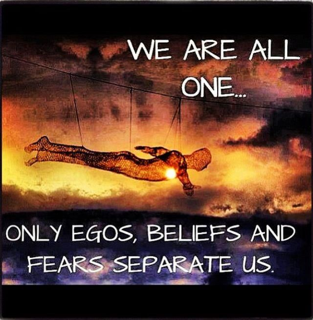 We are all one only egos beliefs and fears separate us | Anonymous ART of Revolution