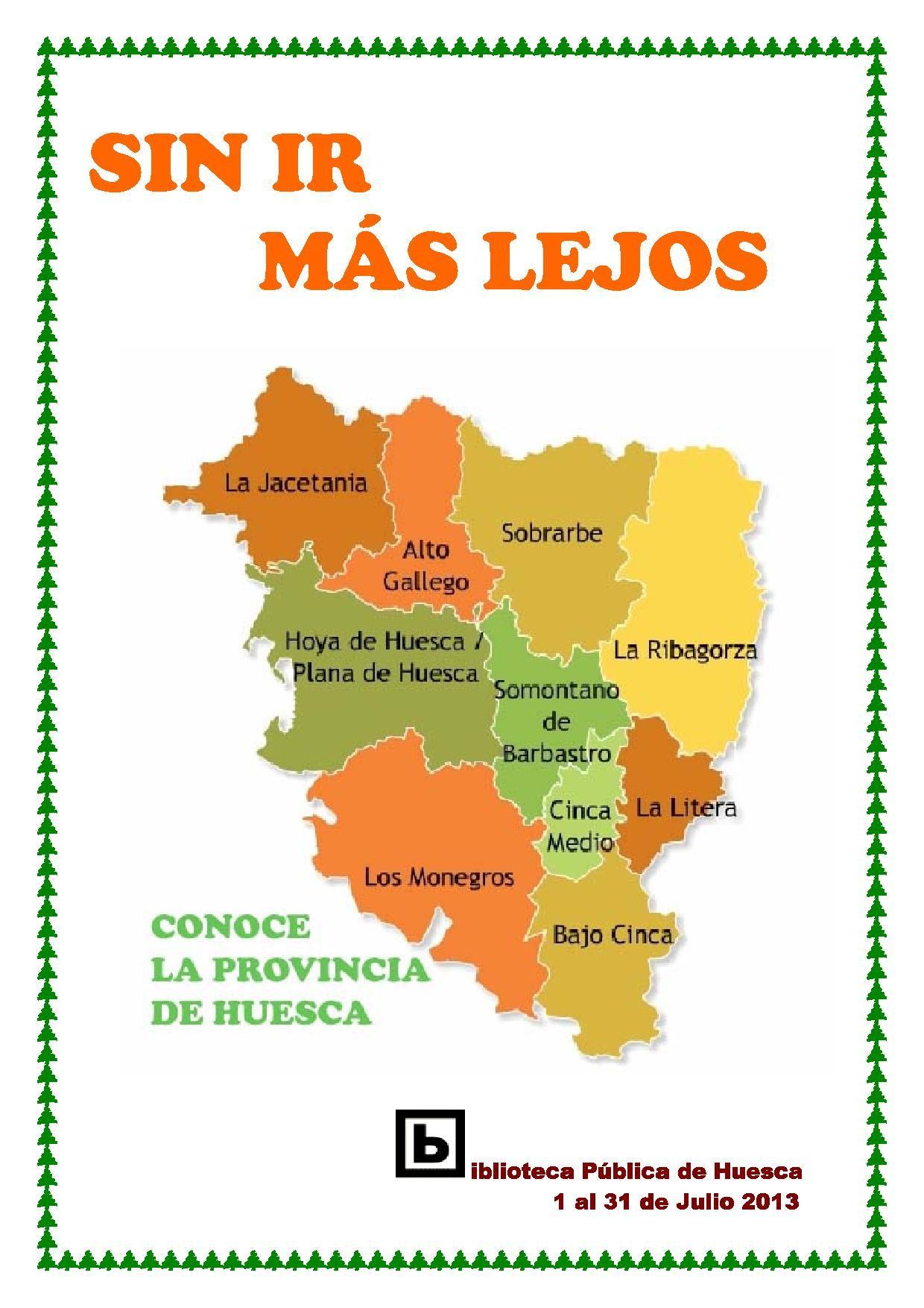"""""""Sin ir más lejos"""" Descubre y disfruta de la magia de la provincia de Huesca. Biblioteca Pública de Huesca (1 al 31 de julio 2013)."""