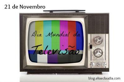 21 de Novembro - Dia Mundial da Televisão.