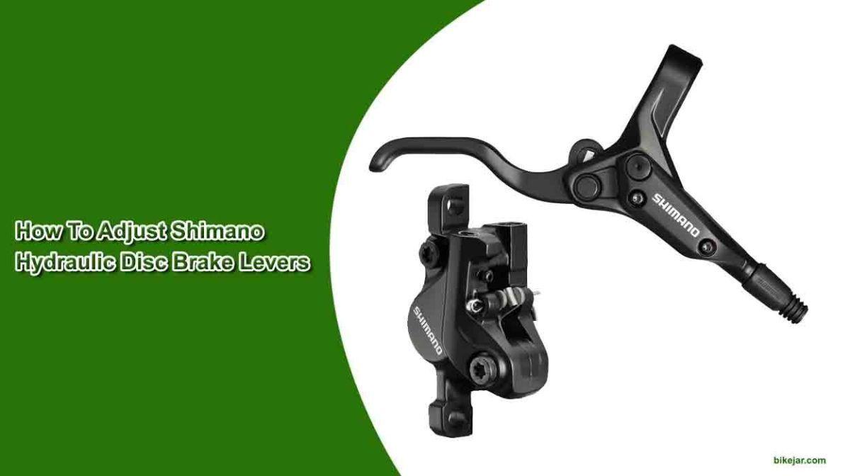 How To Adjust Shimano Hydraulic Disc Brake Levers Bike Magazine