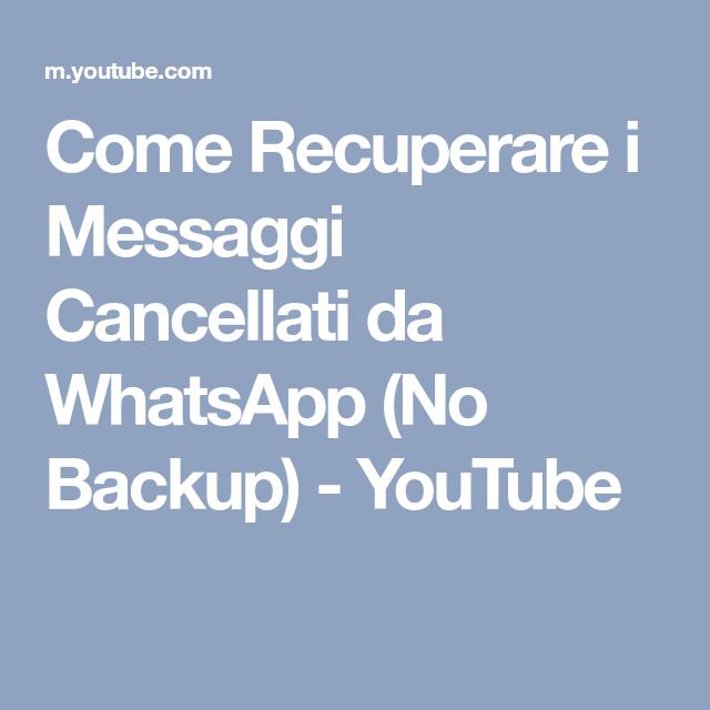 Come Recuperare I Messaggi Cancellati Da Whatsapp No Backup