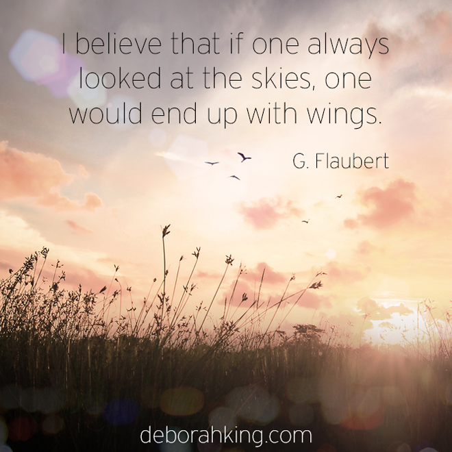 Inspirational Quote I Believe That If One Always Looked At The Skies One Would End Up With Wings G Inspirational Quotes Quotable Quotes Energy Healing