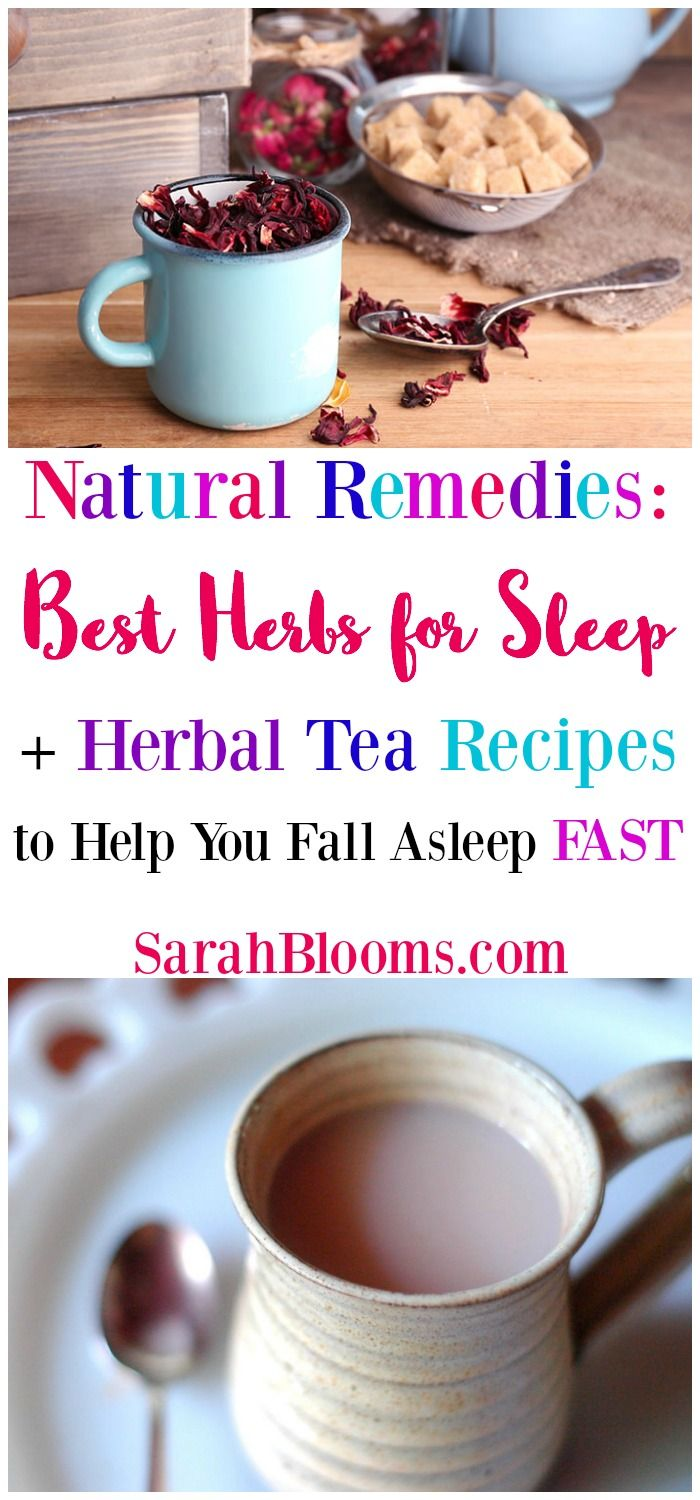 best herbs for sleep + herbal tea recipes to help you fall asleep fast
