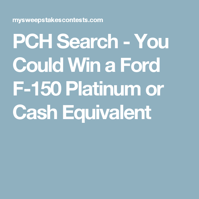 PCH Search - You Could Win a Ford Explorer Platinum or Cash