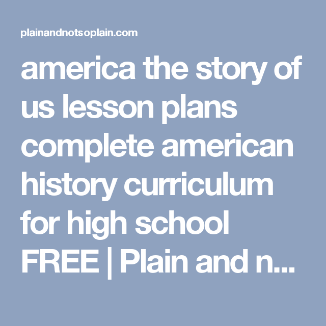 bd4b38200bcf america the story of us lesson plans complete american history curriculum  for high school FREE