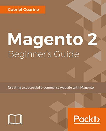 Magento 2 Beginners Guide Pdf Download Programming Ebooks \ IT