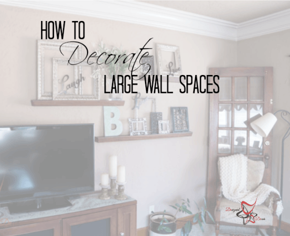 Charming How To Decorate Large Wall Spaces  Decorating To Scale