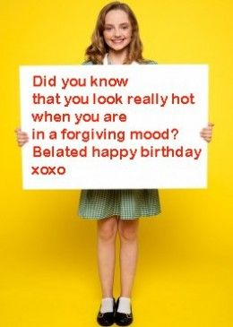 Who Says Belated Birthday Wishes Need To Be Boring Add Humor Into Yours