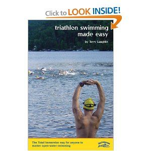 Triathlon Swimming Made Easy The Total Immersion Way For Anyone To Master Open Water Swimming Triathlon Swimming Open Water Swimming Triathlon