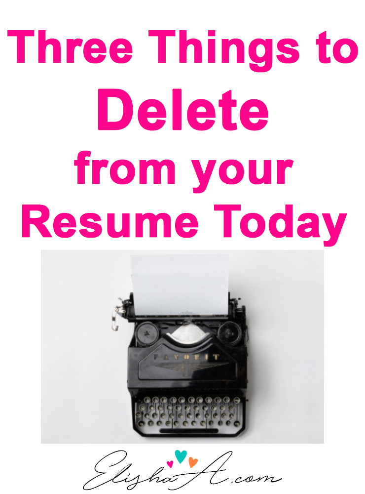 Three Things to Delete from your Resume Today | Millennial Mindset ...
