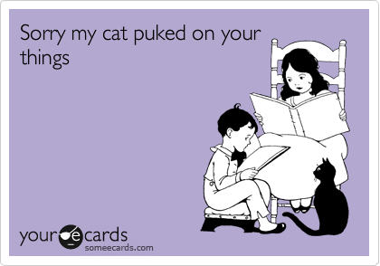 Sorry my cat puked on your things...i made this for my mom lol