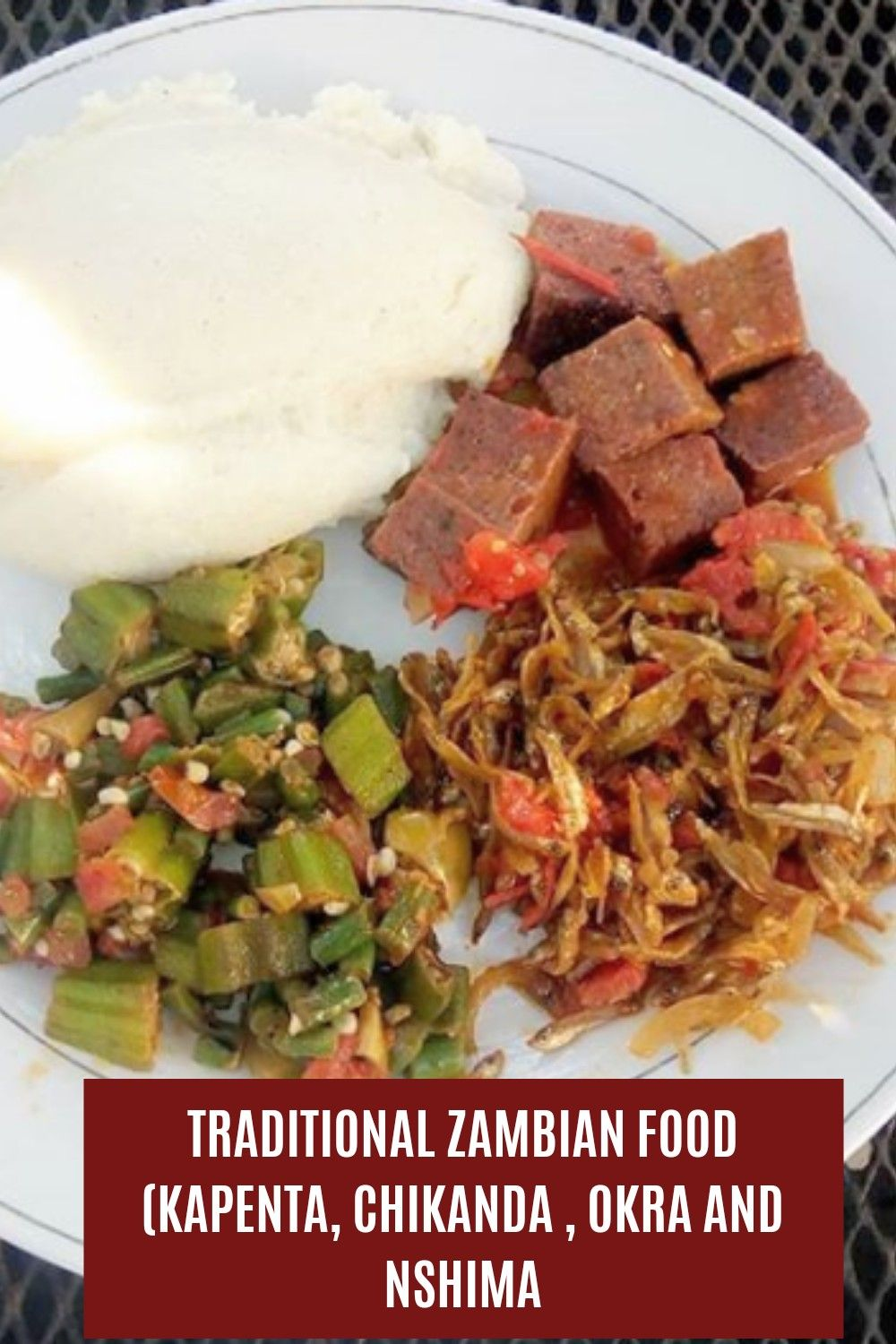 Traditional Zambian food, Kapenta, Chikanda and Nshima in