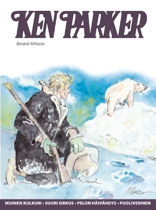 Ken Parker - Ikuinen kulkuri, Suuri sirkus, Pelon häivähdys ja Puoliverinen