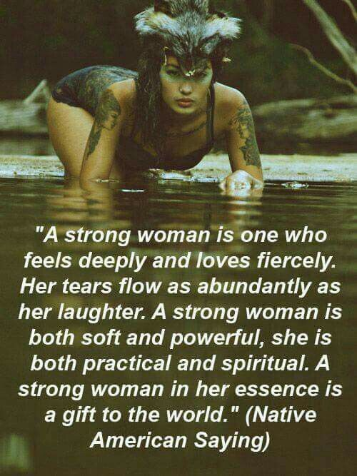 A Strong Woman The Truth Pinterest Quotes Inspirational Classy Cherokee Indian Quotes