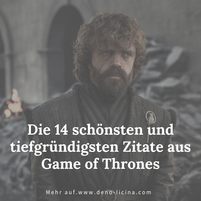 Die 14 schönsten und tiefgründigsten Zitate aus Game of Thrones