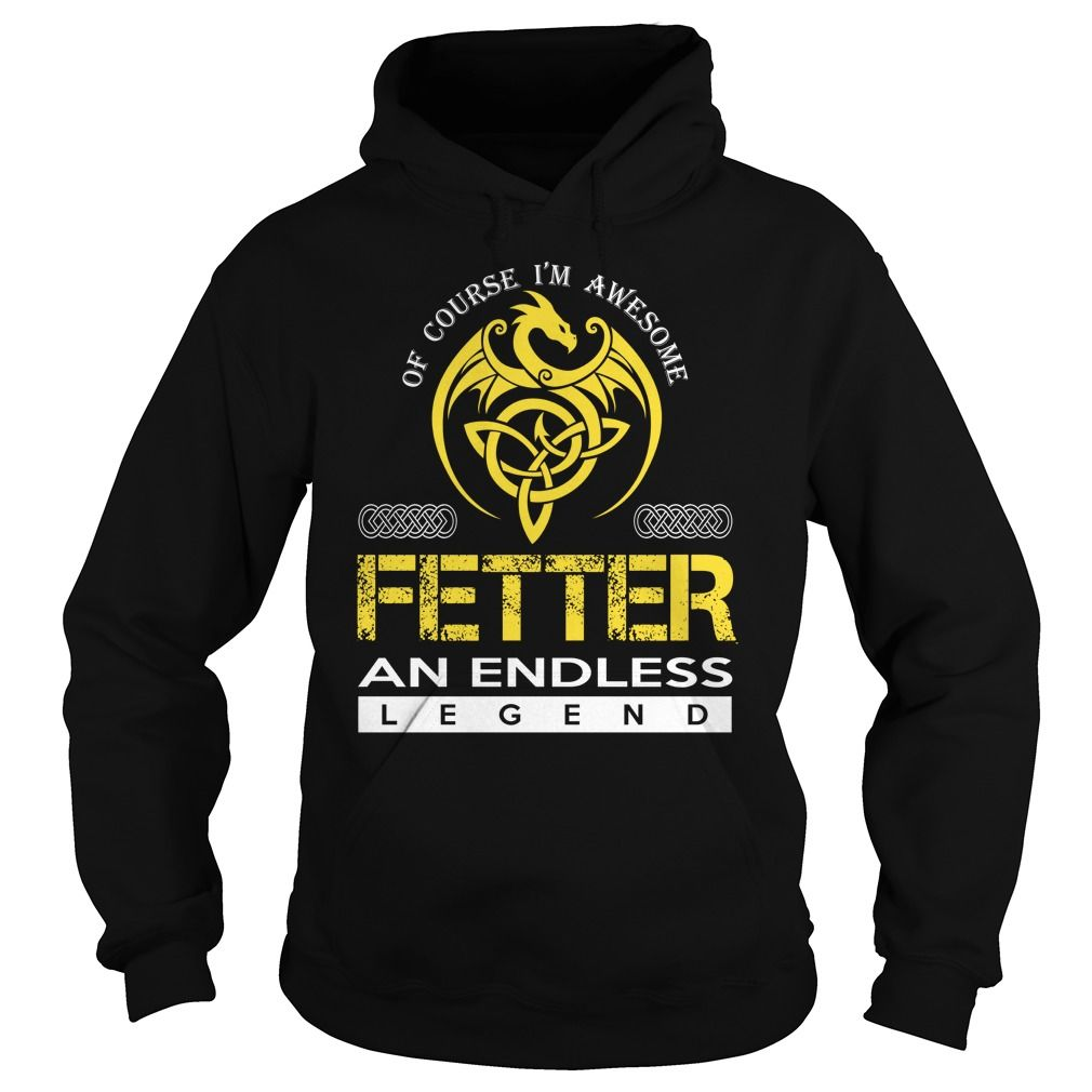 [Popular Tshirt name printing] FETTER An Endless Legend Dragon Last Name Surname T-Shirt Free Ship Hoodies, Funny Tee Shirts