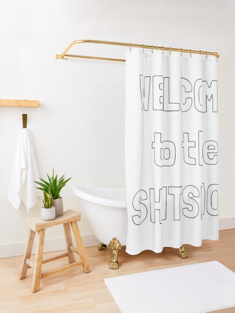 Welcome To The Shitshow Shower Curtain By Lifeisgood1 Kid