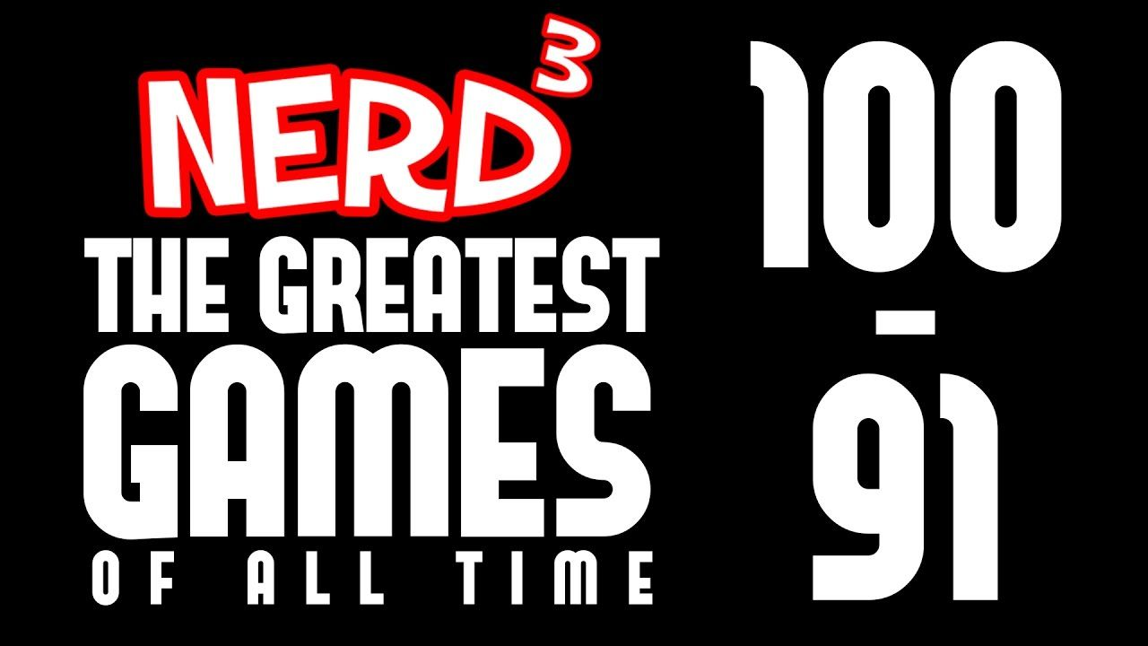 Nerd's Greatest Games Of All Time... 100 - 91