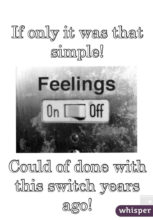If only it was that simple!        Could of done with this switch years ago!