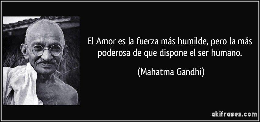 Mahatma Gandhi Frases De Amor Buscar Con Google Fraces Mahatma