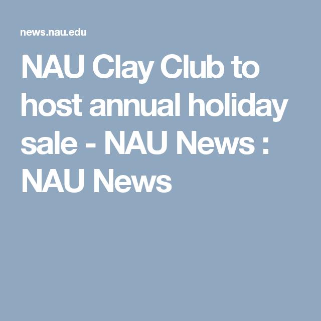 NAU Clay Club to host annual holiday sale - NAU News  : NAU News