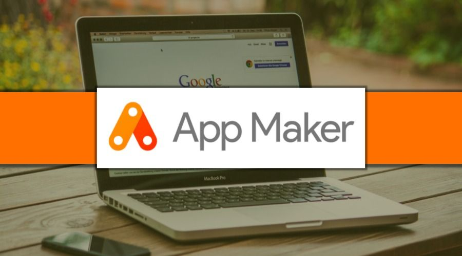 Google App Maker Lets You Easily Build Apps Without Coding