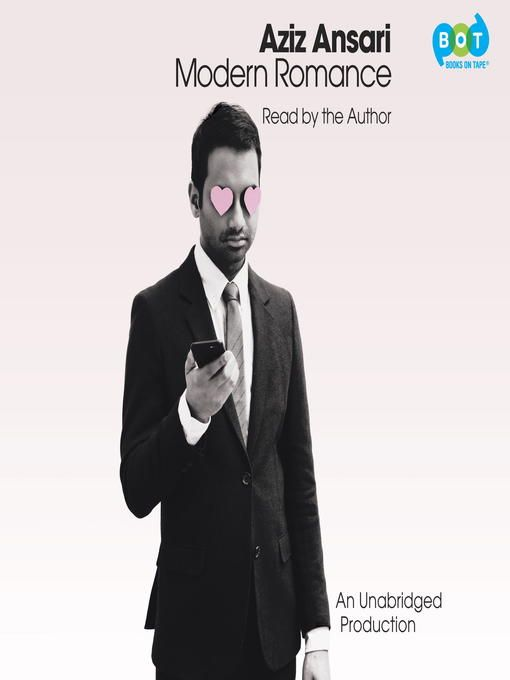 Title Details For Modern Romance By Aziz Ansari Available Celebrity Books Modern Romance Romance