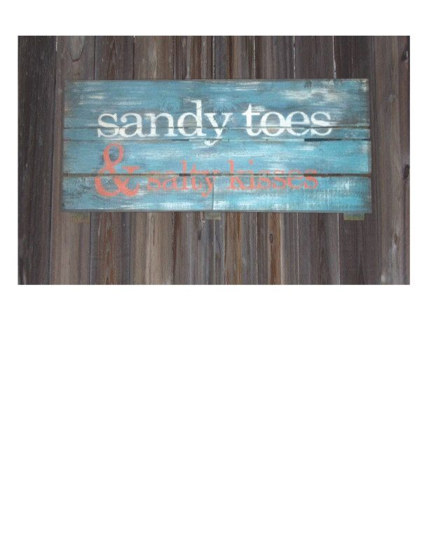 Sandy Toes & Salty Kisses Rustic Palet Sign by TNTPalletSigns on Etsy https://www.etsy.com/listing/252064103/sandy-toes-salty-kisses-rustic-palet