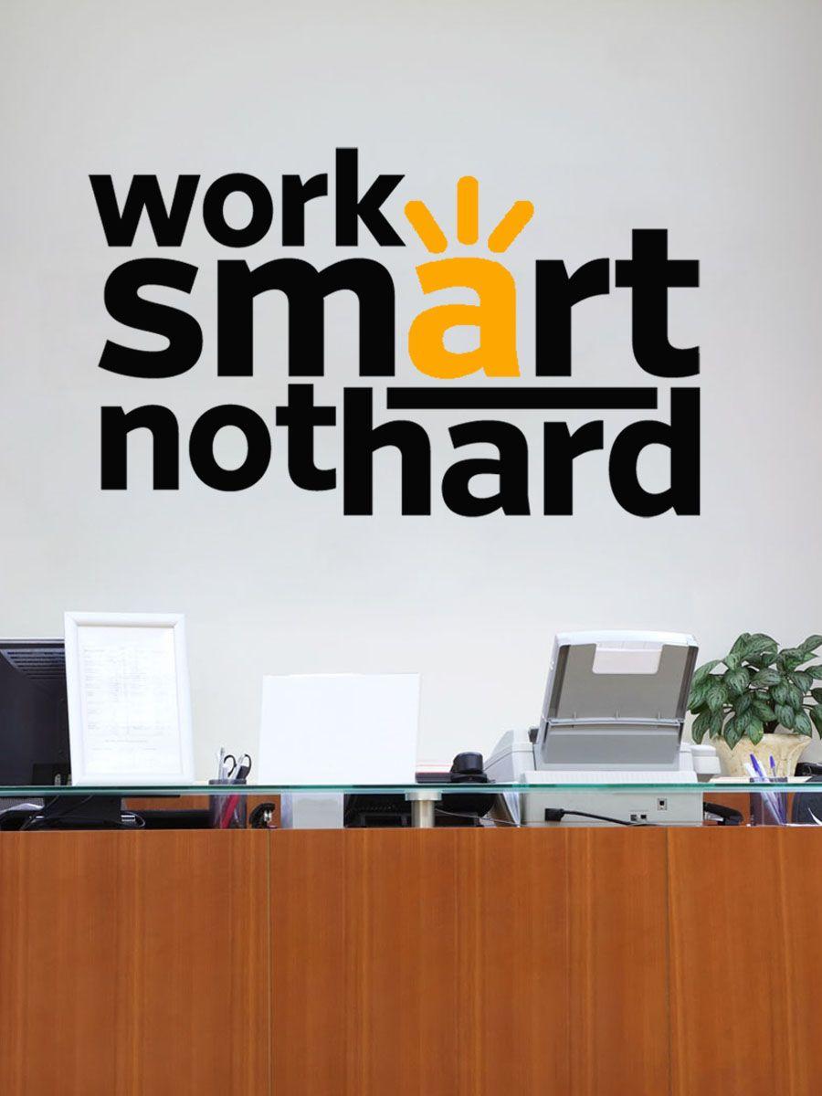 Work Smart Not Hard Choicemarketingconcepts Office Wall Design