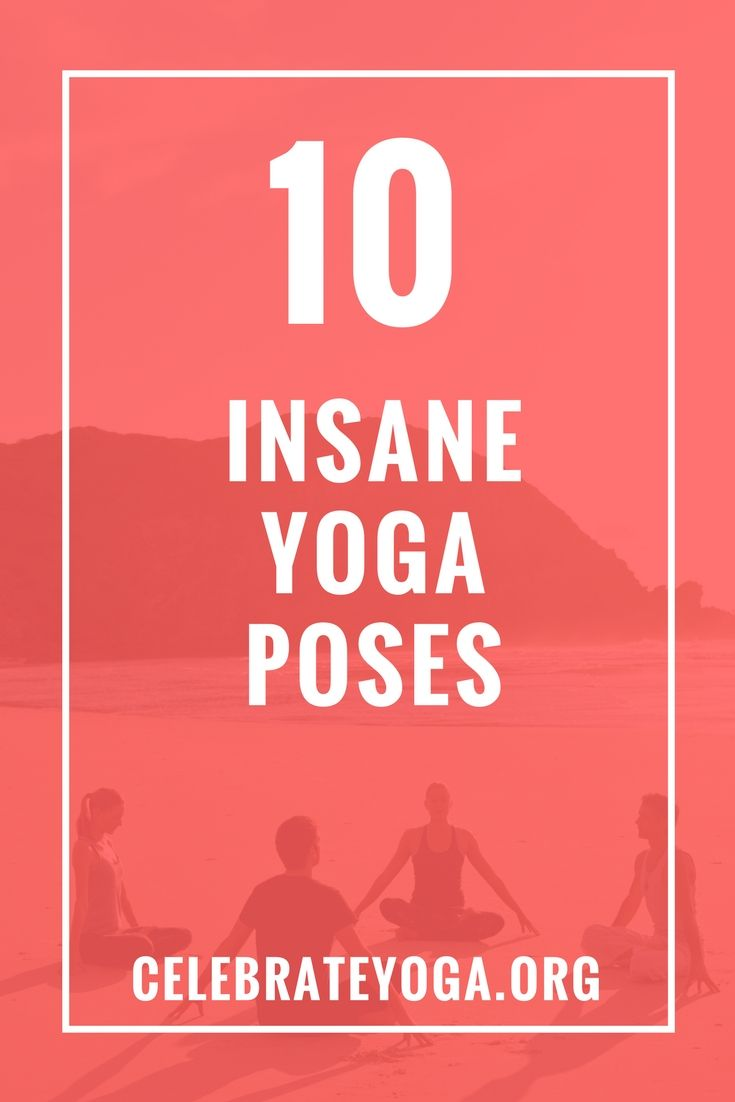 10 Insane Yoga Poses