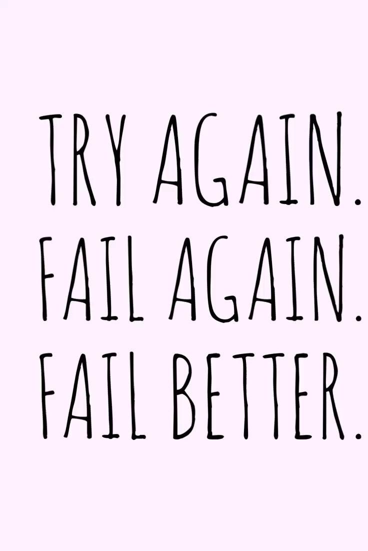Photo of Motivation Monday – Try again.  fail again.  Fail better
