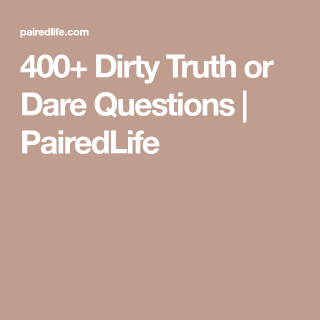 400 Dirty Truth Or Dare Questions Drinking Games Pinterest
