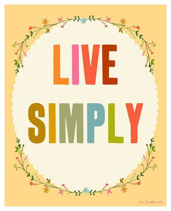 Life Simplified By Sonnie Want To Help You Do This Inspirational Quote Prints Art Quotes Inspirational Illustration Quotes