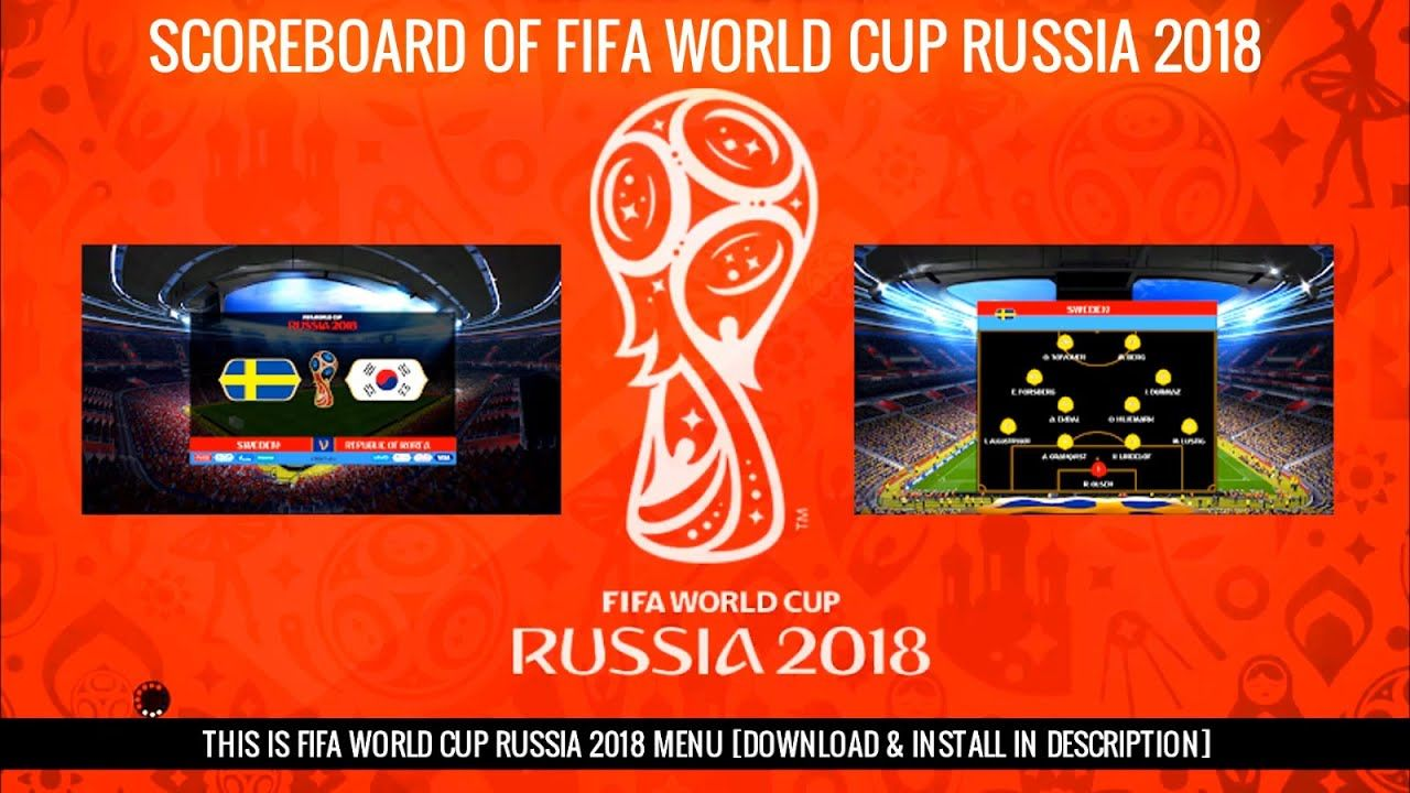 Scoreboard Of Fifa World Cup Russia 2018 Pes 2017 World Cup Russia 2018 Fifa World Cup World Cup