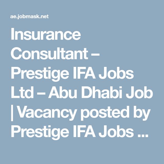 Insurance Consultant Prestige Ifa Jobs Ltd Abu Dhabi Job