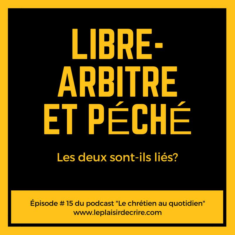 Episode 15 Libre Arbitre Et Peche Les Deux Sont Ils Lies Lie