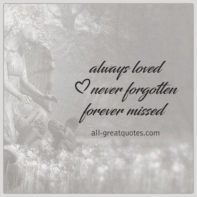 Download Always Loved Never Forgotten Forever Missed | Grief Loss ...