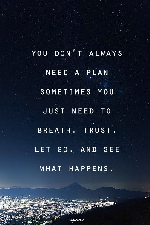 Don T Always Need A Plan Inspirational Words Quotes To Live By