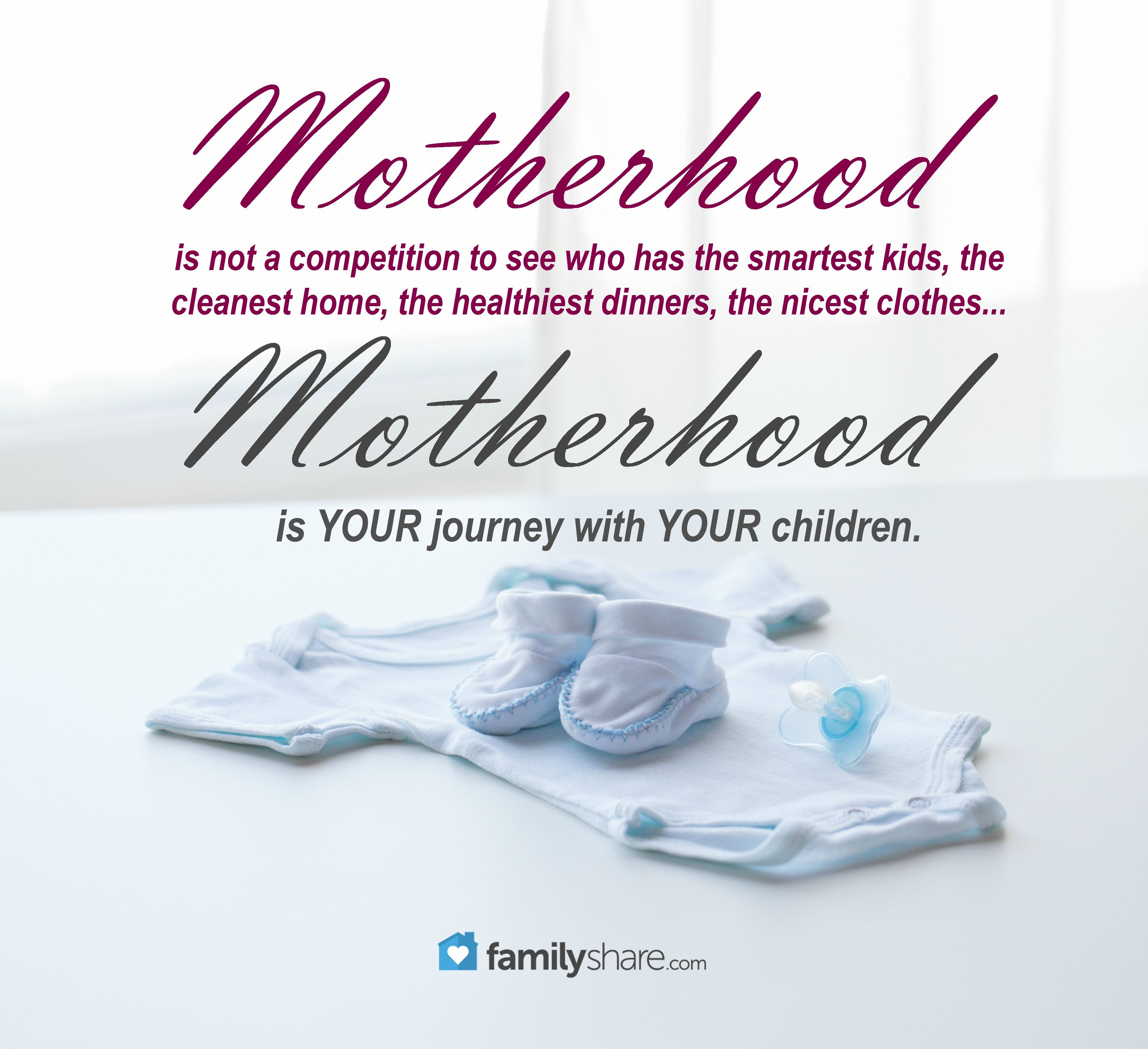 Life Quotes Kids Motherhood Is Not A Competition To See Who Has The Smartest Kids