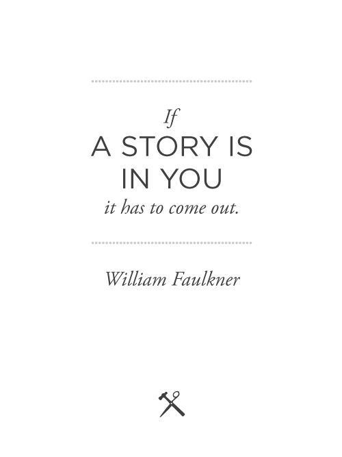 Quotes About Stories Cool Charming Life Pattern William Faulkner  Quote  If A Story Is In
