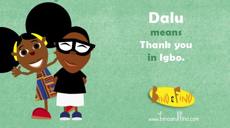 How to say 'thank you' in Igbo. Africa Greetings Igbo