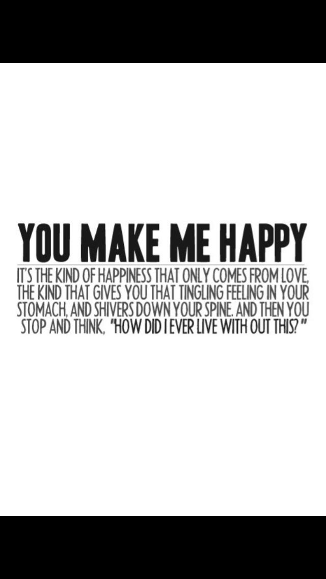 She Makes Me So Happy Make Me Happy Quotes Happy Quotes Make You Happy Quotes