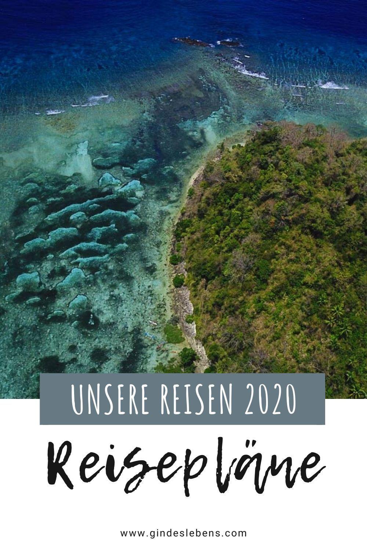 Unsere Reiseplane 2020 Das Planen Wir Fur Dieses Reisejahr Reisen Reiseziele Und Reise Inspiration