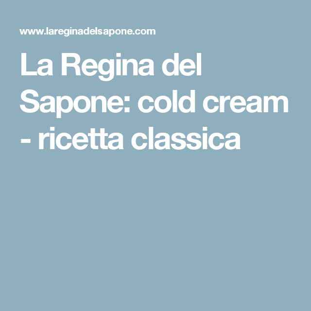 Photo of La Regina del Sapone: cold cream – ricetta classica